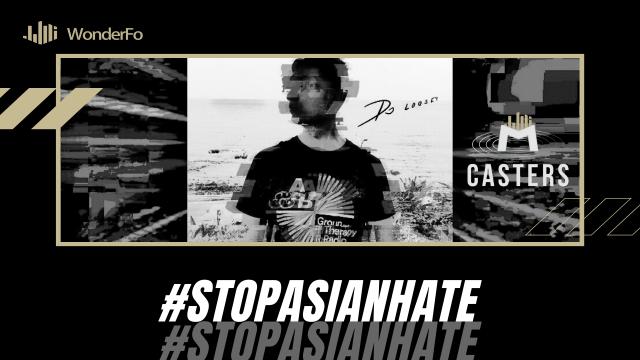 #StopAsianHate EP.1- Unite Through Music